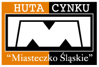 """Huta Cynku """"Miasteczko Śląskie"""""""